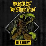 Order of Destruction – Disobey [EP] (2017) 320 kbps