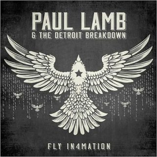 Paul Lamb & The Detroit Breakdown - Fly In4mation (2017) 320 kbps