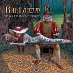 Phil Lanzon (Uriah Heep) – If You Think I'm Crazy! (2017) 320 kbps