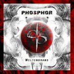 Phosphor – Weltenbrand (2017) 320 kbps
