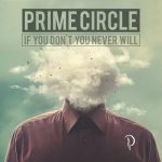 Prime Circle – If You Don't Know You Never Will (2017) 320 kbps