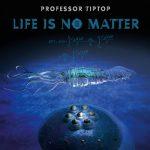 Professor Tip Top - Life Is No Matter (2017) 320 kbps