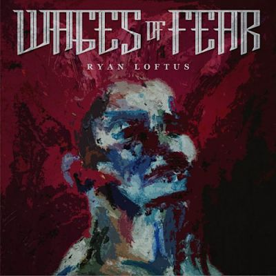 Ryan Loftus - Wages Of Fear (2017) 320 kbps