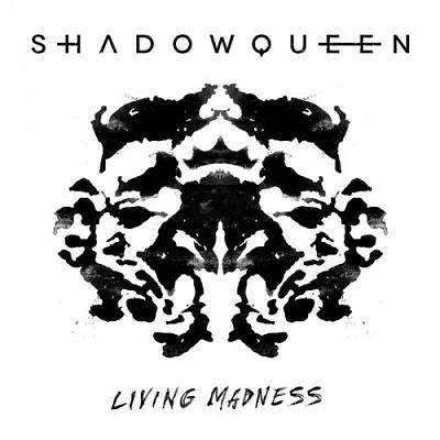 Shadowqueen - Living Madness (2017) 320 kbps