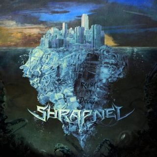 Shrapnel - Raised On Decay (2017) 320 kbps