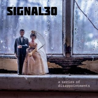 Signal 30 - A Series of Disappointments (2017) 320 kbps