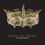 Signal The Wolves - Phoenix (2017) 320 kbps
