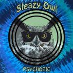 Sleazy Owl – Psychotic (2016) 320 kbps