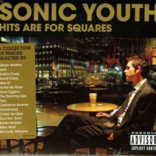 Sonic Youth - Hits Are For Squares (2008) 320 kbps