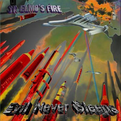 St. Elmo's Fire - Evil Never Sleeps (2017) 320 kbps