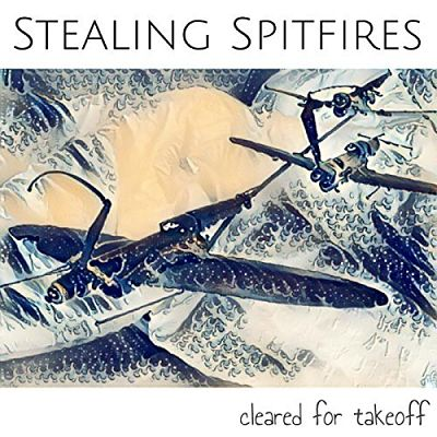 Stealing Spitfires - Cleared For Takeoff (2017) 320 kbps