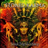 Stoned Karma - Soul Trip Ecstacy (2017) 320 kbps