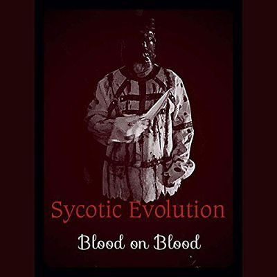 Sycotic Evolution - Blood on Blood (2017) 320 kbps