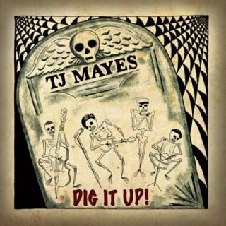 TJ Mayes - Dig It Up! (2017) 320 kbps