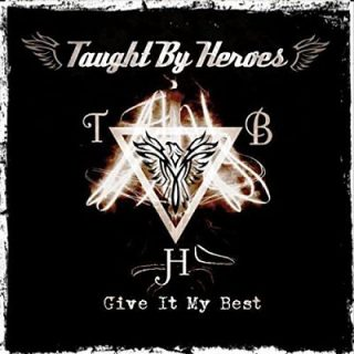 Taught by Heroes - Give It My Best (2017) 320 kbps