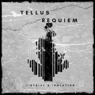 Tellus Requiem - Denial & Isolation [EP] (2017) 320 kbps