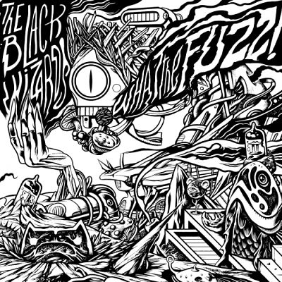 The Black Wizards - What The Fuzz! (2017) 320 kbps