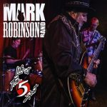 The Mark Robinson Band – Live At The 5 Spot [Live] (2017) 320 kbps