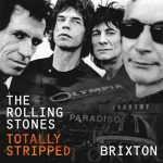 The Rolling Stones - Totally Stripped - Brixton [Live] (2017) 320 kbps
