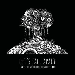The Woodland Hunters - Let's Fall Apart (2017) 320 kbps