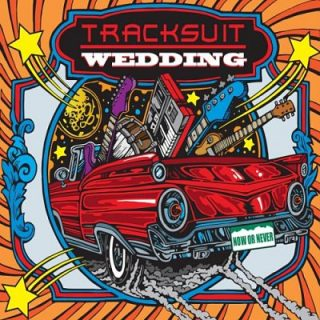 Tracksuit Wedding - Now or Never (2017) 320 kbps
