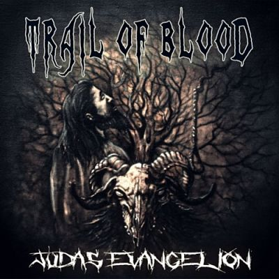 Trail of Blood - Judas Evangelion (2017)