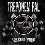 Treponem Pal – Rockers' Vibes (2017) 320 kbps (transcode)