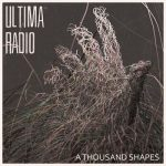 Ultima Radio – A Thousand Shapes (2017) 320 kbps (transcode)