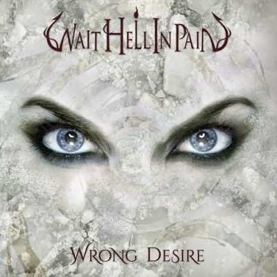 Wait Hell In Pain - Wrong Desire (2017) 320 kbps