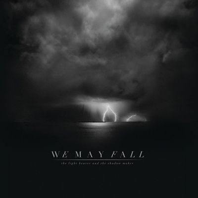 We May Fall - The Light Bearer and The Shadow Maker (2017) 320 kbps