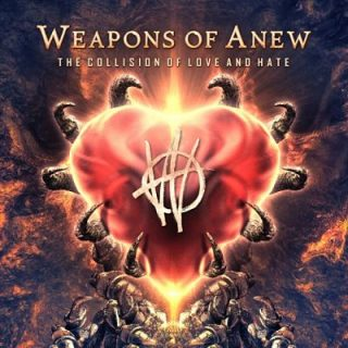 Weapons of Anew - The Collision of Love and Hate (2017) 320 kbps