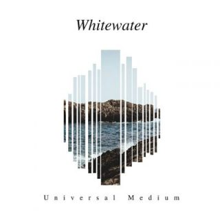 Whitewater - Universal Medium (2017) 320 kbps