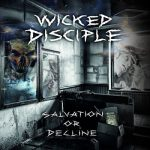 Wicked Disciple - Salvation Or Decline (2017) 320 kbps [Re-uploaded]