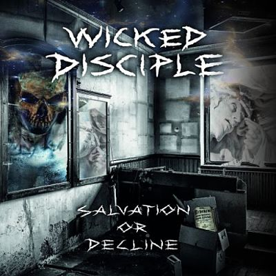 Wicked Disciple - Salvation Or Decline (2017) 320 kbps