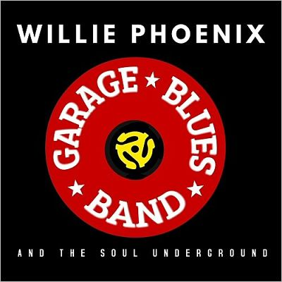 Willie Phoenix And The Soul Underground - Garage Blues Band (2017) 320 kbps