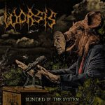 Worsis - Blinded By The System (2017) 320 kbps