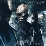 All Good Things – Machines (2017) 320 kbps