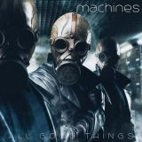 All Good Things - Machines (2017) 320 kbps