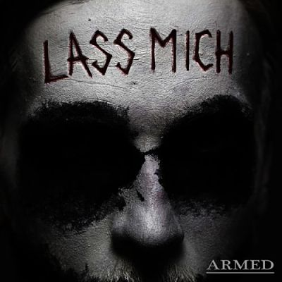 Armed - Lass Mich (2017)