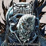 Ashen Epitaph – The Formed Filth Enigma (2017) 320 kbps