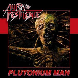 Aura Of Pestilence - Plutonium Man (2017) 320 kbps