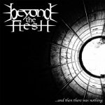 Beyond the Flesh - ...And Then There Was Nothing (2017) 320 kbps