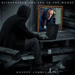 Blindfolded And Led To The Woods - Modern Adoxography (2017) 320 kbps