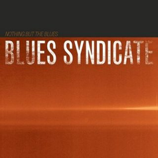 Blues Syndicate - Nothing But The Blues (2017) 320 kbps