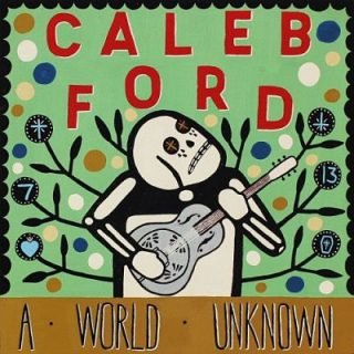 Caleb Ford - A World Unknown (2017) 320 kbps