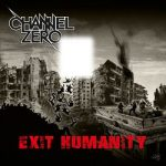 Channel Zero – Exit Humanity (2017) 320 kbps