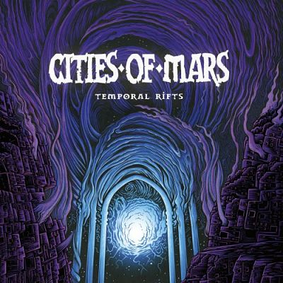 Cities of Mars - Temporal Rifts (2017) 320 kbps