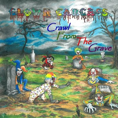 Clown Carcass - Crawl from the Grave (2017) 320 kbps