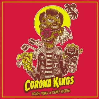 Corona Kings - Death Rides a Crazy Horse (2017) 320 kbps