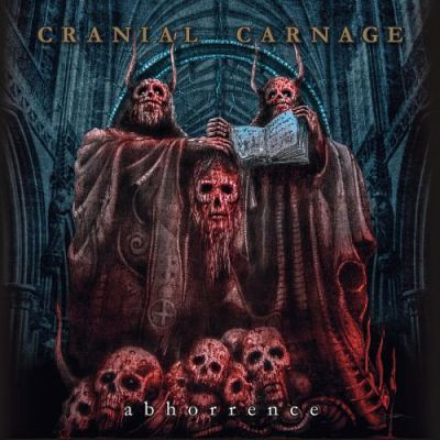 Cranial Carnage - Abhorrence (2017) 320 kbps